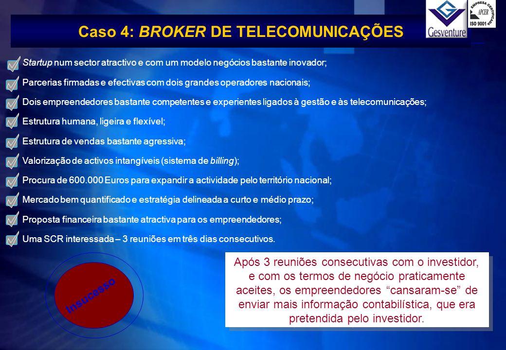 Caso 4: BROKER DE TELECOMUNICAÇÕES