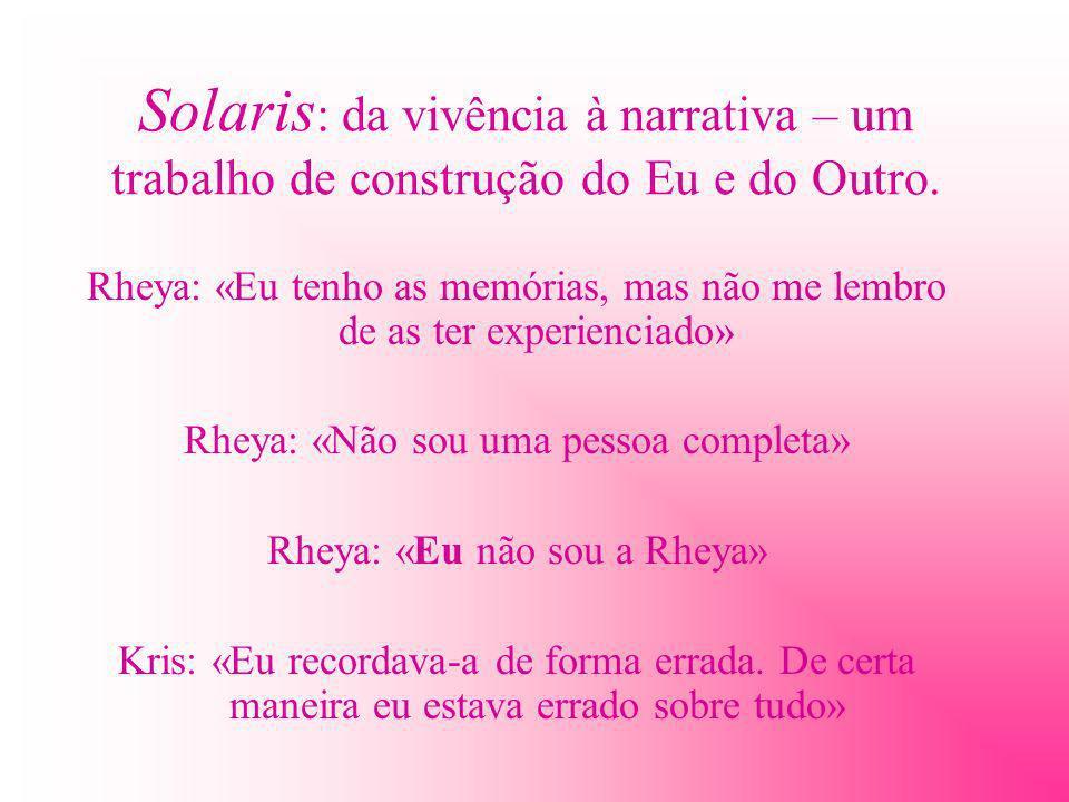 Solaris: da vivência à narrativa – um trabalho de construção do Eu e do Outro.