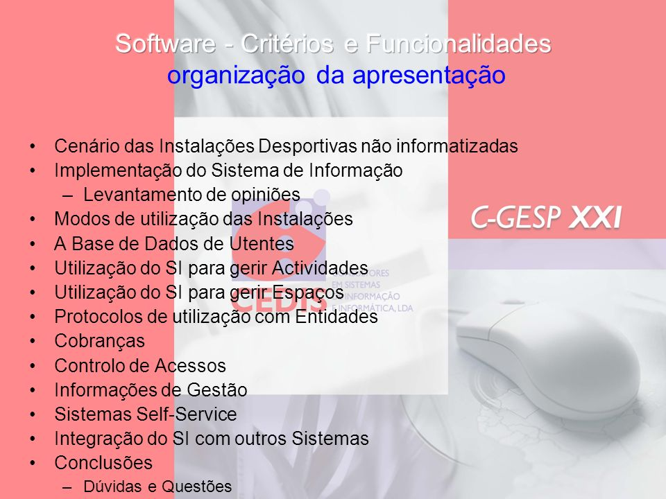 Software - Critérios e Funcionalidades organização da apresentação