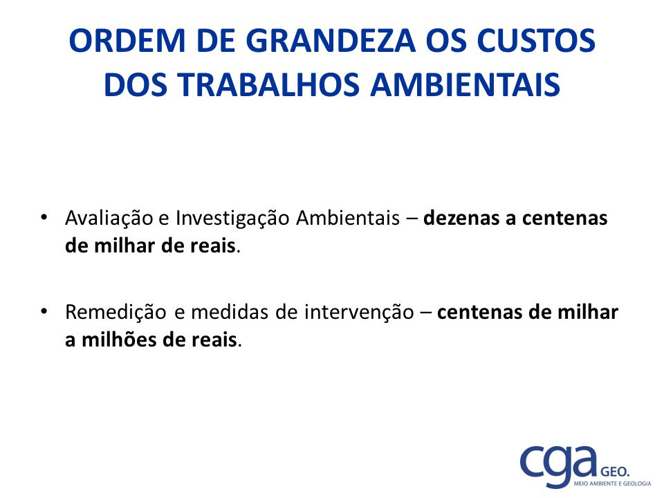 ORDEM DE GRANDEZA OS CUSTOS DOS TRABALHOS AMBIENTAIS