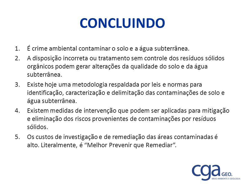 CONCLUINDO É crime ambiental contaminar o solo e a água subterrânea.