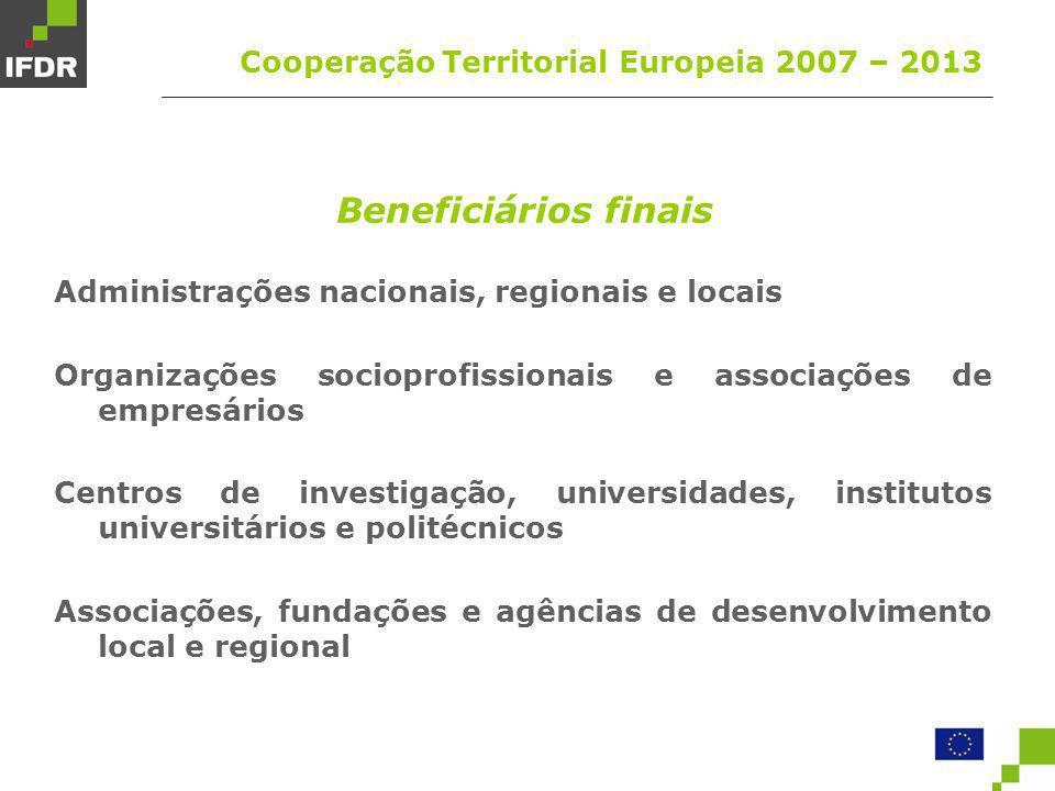 Beneficiários finais Cooperação Territorial Europeia 2007 – 2013
