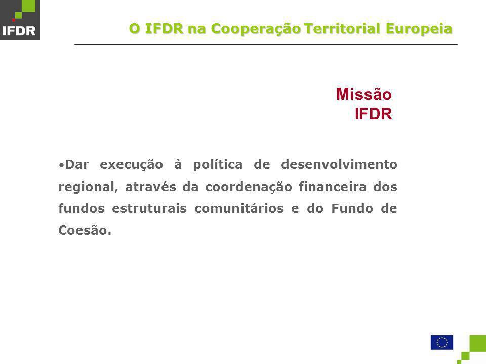 Missão IFDR O IFDR na Cooperação Territorial Europeia