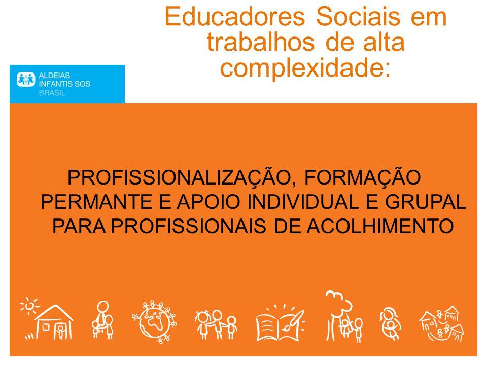 Educadores Sociais em trabalhos de alta complexidade: