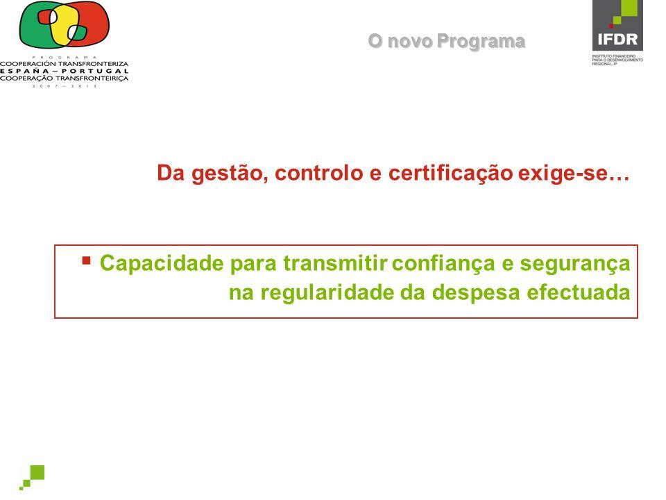 Da gestão, controlo e certificação exige-se…