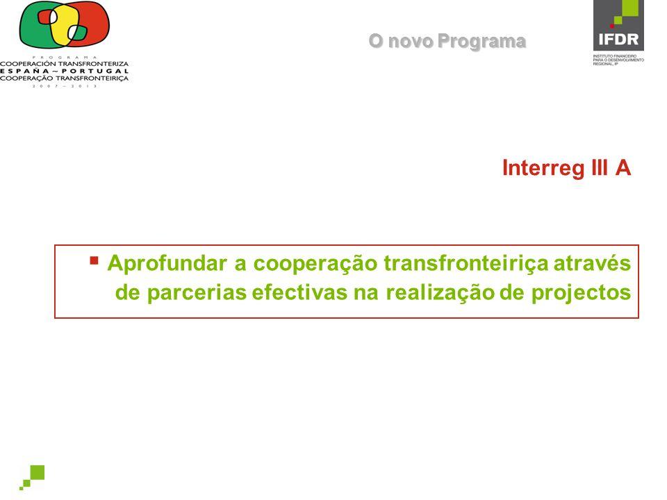 O novo Programa Interreg III A.