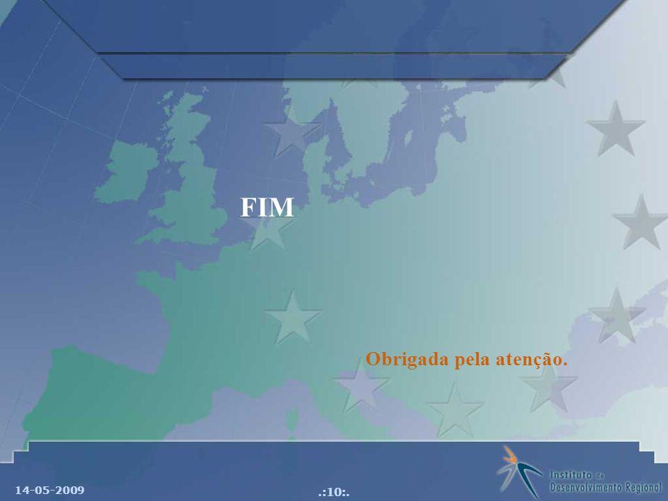 FIM Obrigada pela atenção. 14-05-2009
