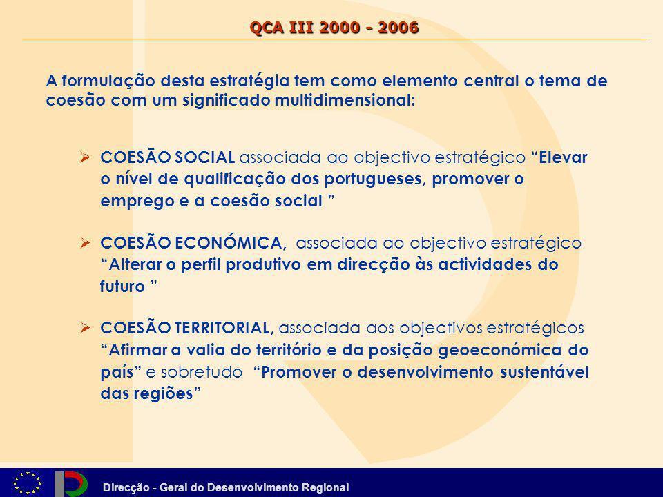QCA III 2000 - 2006 A formulação desta estratégia tem como elemento central o tema de coesão com um significado multidimensional: