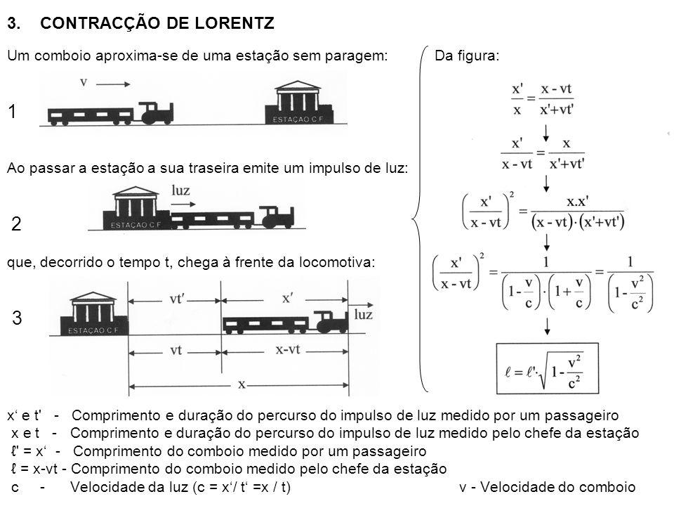 3. CONTRACÇÃO DE LORENTZ Um comboio aproxima-se de uma estação sem paragem: Da figura: