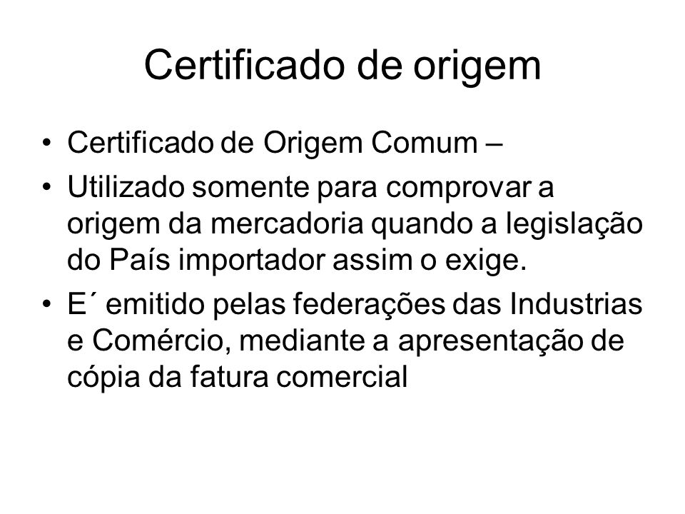 Certificado de origem Certificado de Origem Comum –