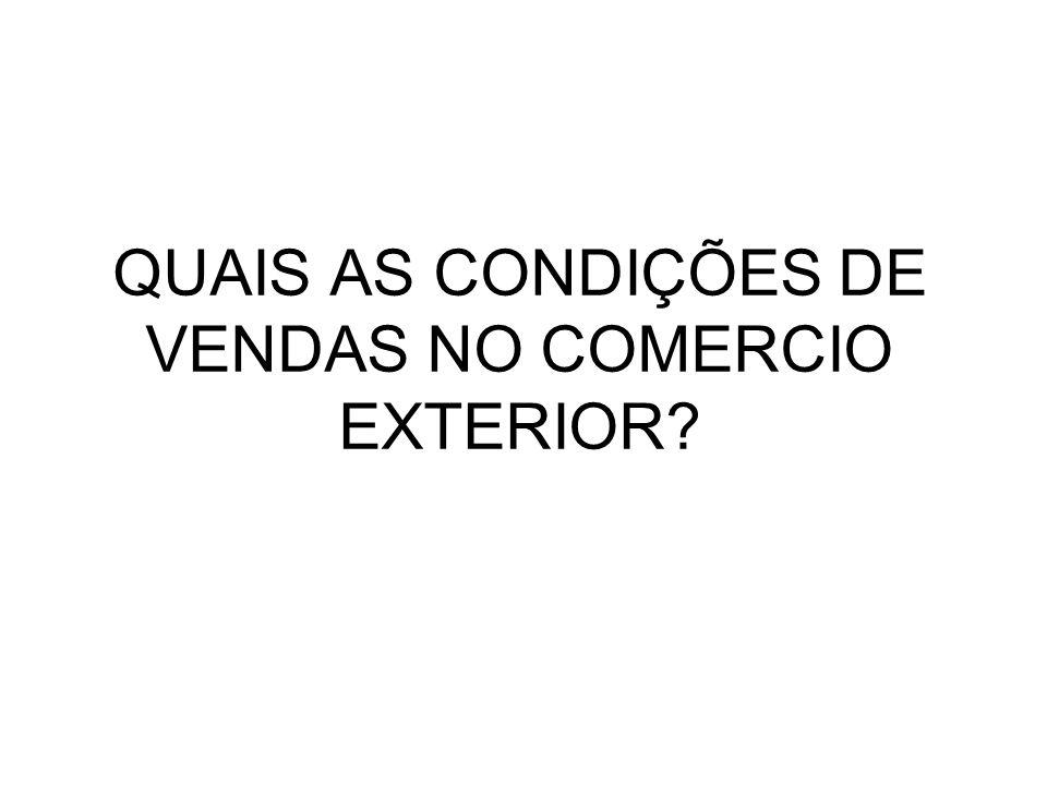 QUAIS AS CONDIÇÕES DE VENDAS NO COMERCIO EXTERIOR