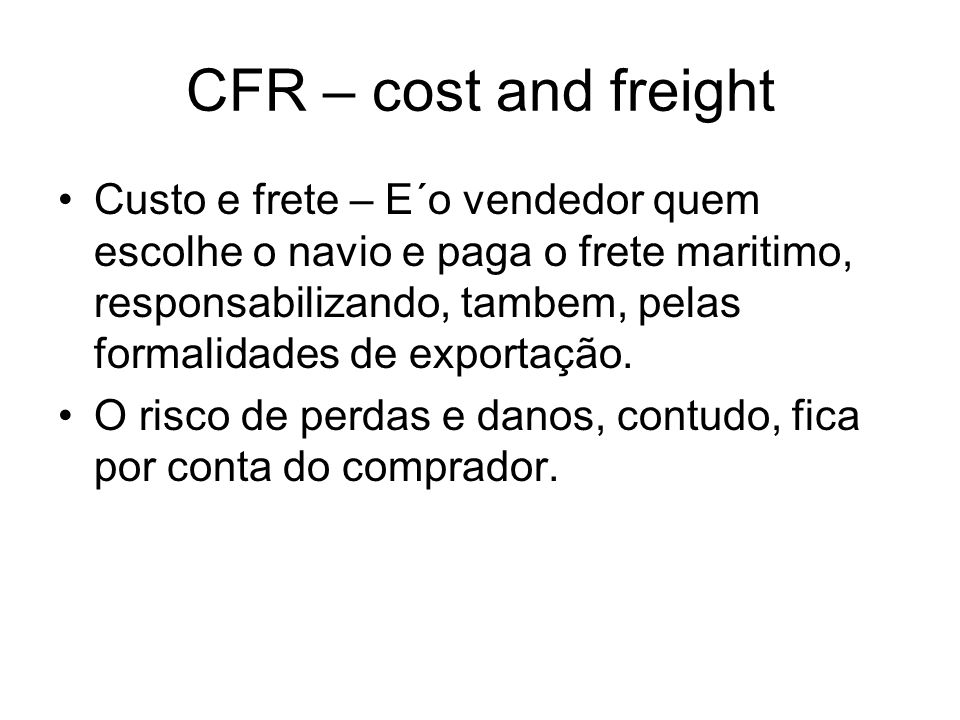 CFR – cost and freight