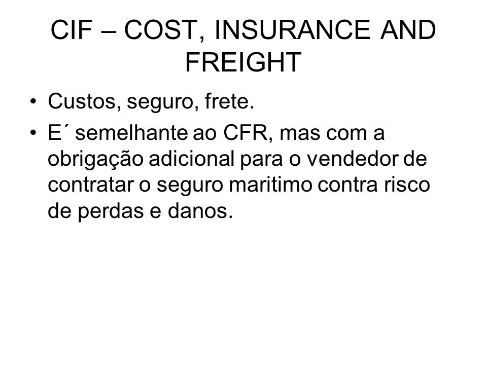 CIF – COST, INSURANCE AND FREIGHT