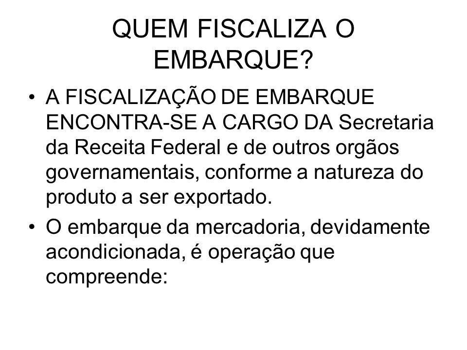 QUEM FISCALIZA O EMBARQUE