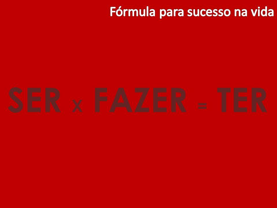 Fórmula para sucesso na vida