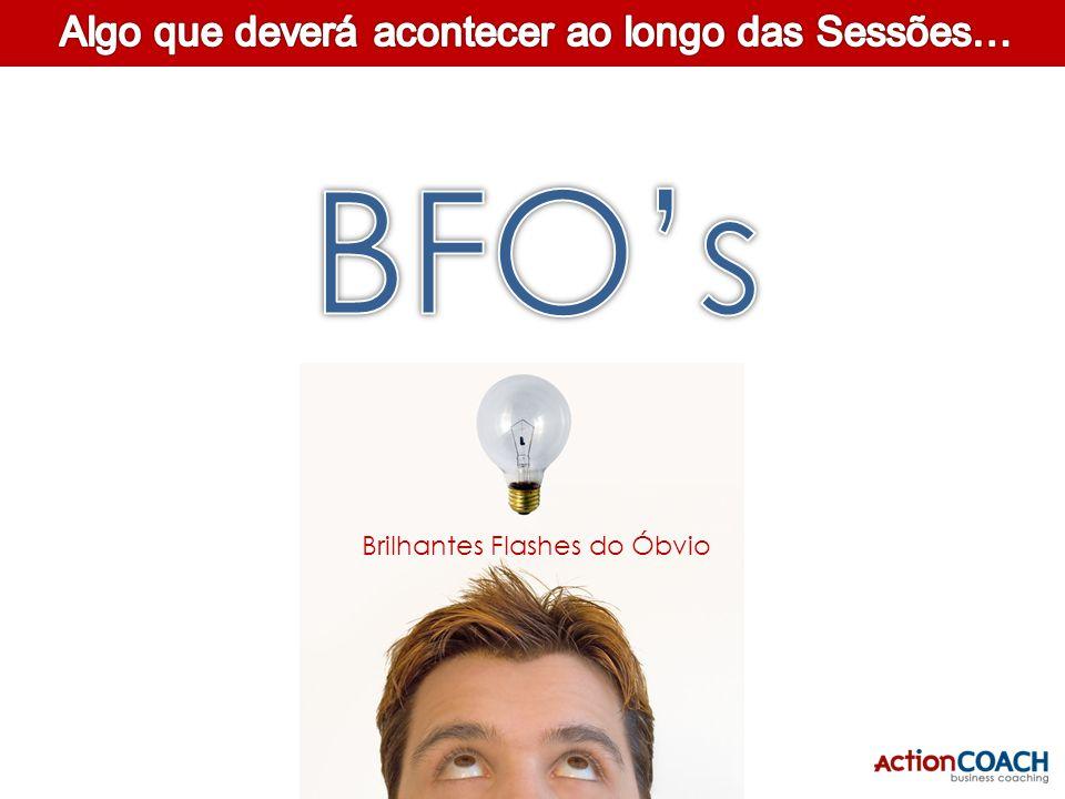 BFO's Algo que deverá acontecer ao longo das Sessões…