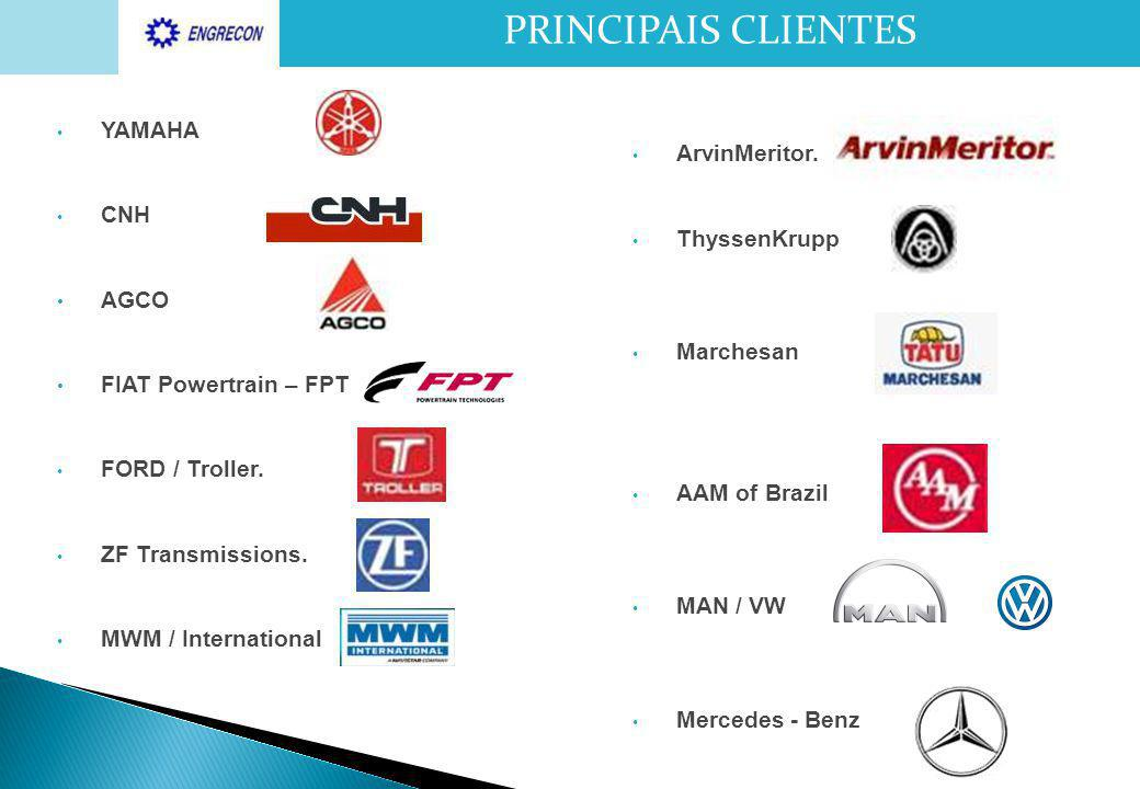 PRINCIPAIS CLIENTES ArvinMeritor. YAMAHA ThyssenKrupp CNH AGCO
