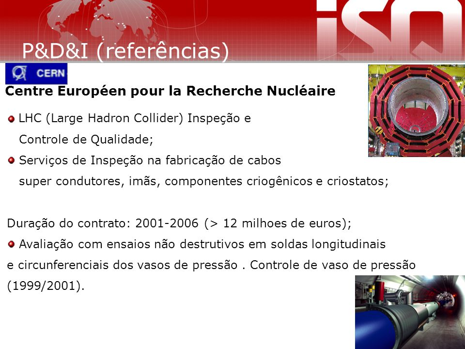 P&D&I (referências) Centre Européen pour la Recherche Nucléaire