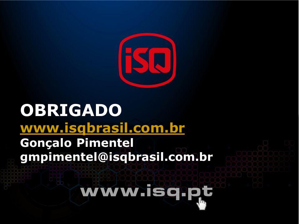 OBRIGADO www.isqbrasil.com.br Gonçalo Pimentel