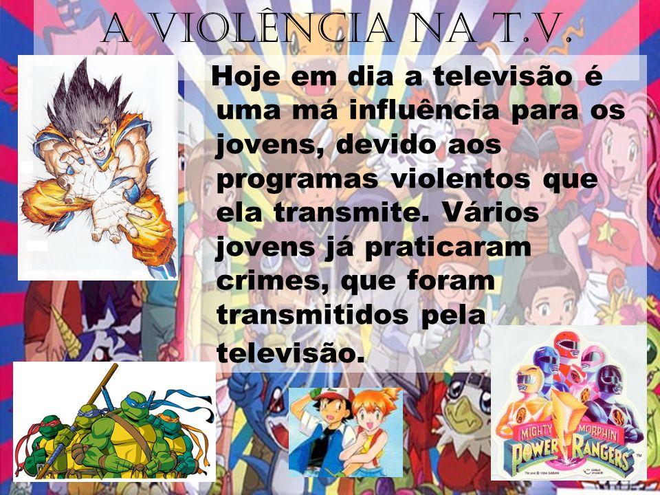 A VIOLÊNCIA NA T.V.