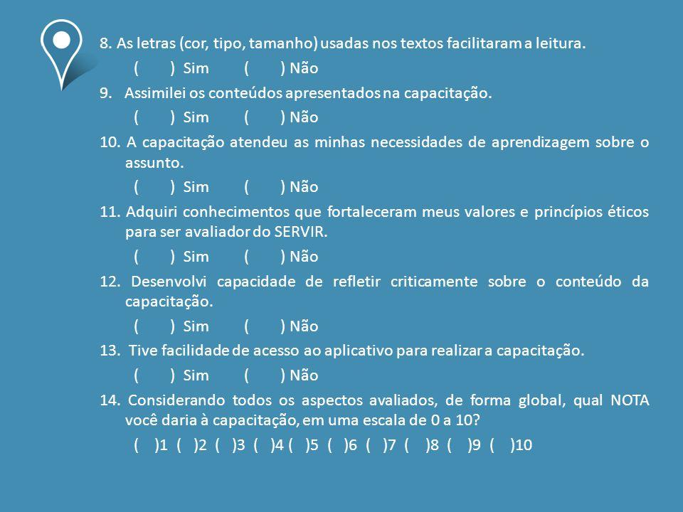 8. As letras (cor, tipo, tamanho) usadas nos textos facilitaram a leitura.