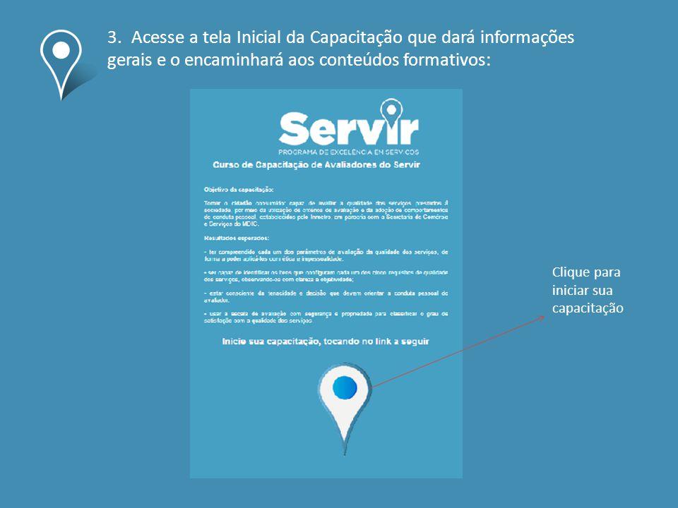 3. Acesse a tela Inicial da Capacitação que dará informações gerais e o encaminhará aos conteúdos formativos: