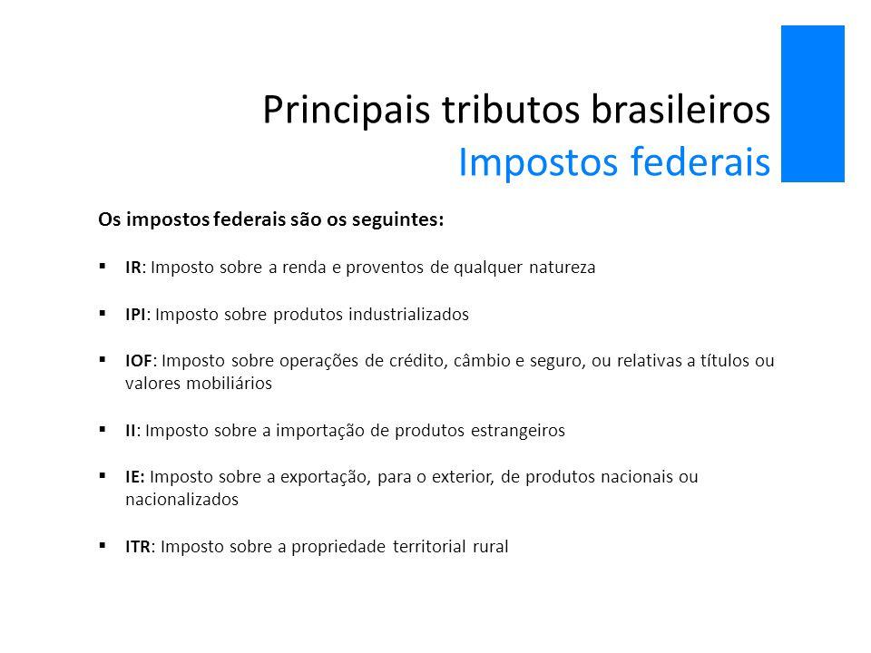 Principais tributos brasileiros Impostos federais
