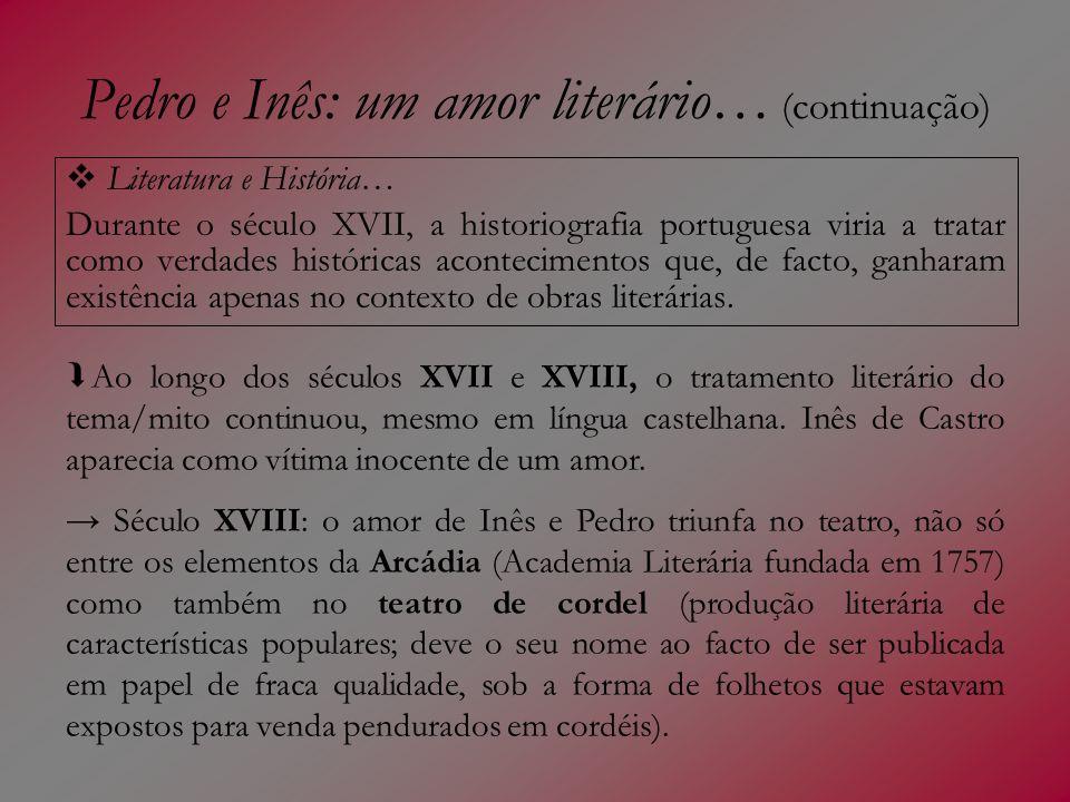 Pedro e Inês: um amor literário… (continuação)