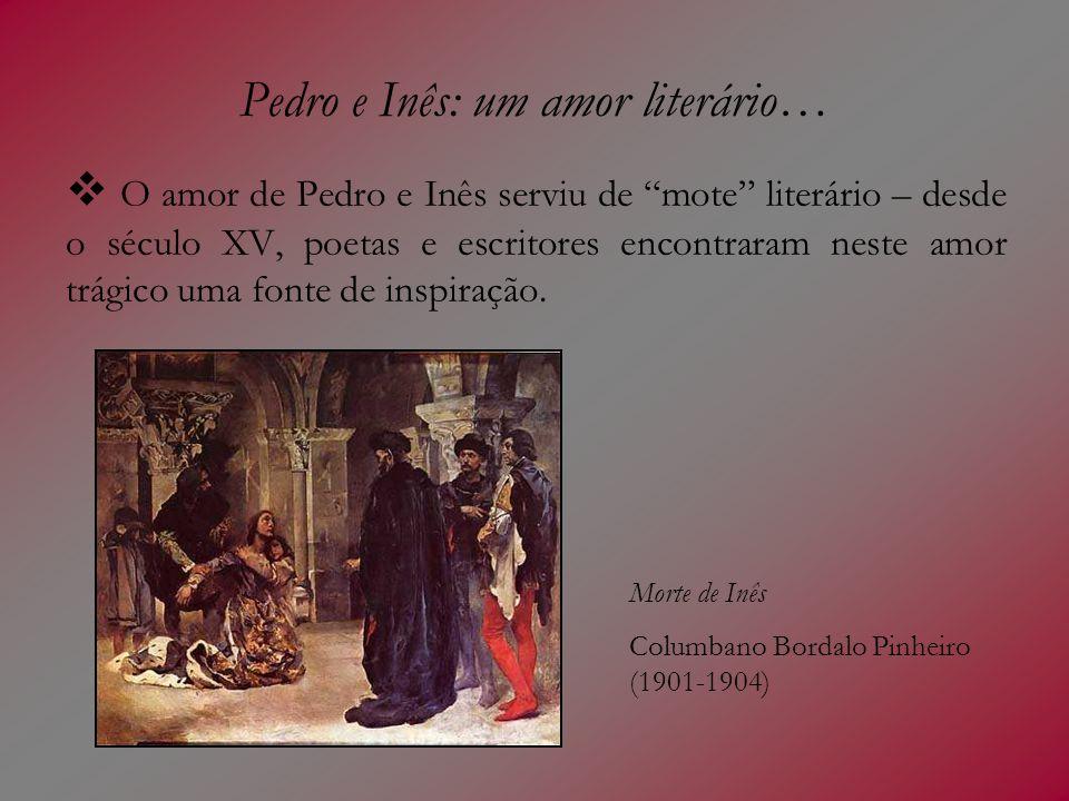 Pedro e Inês: um amor literário…
