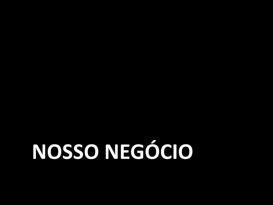 NOSSO NEGÓCIO