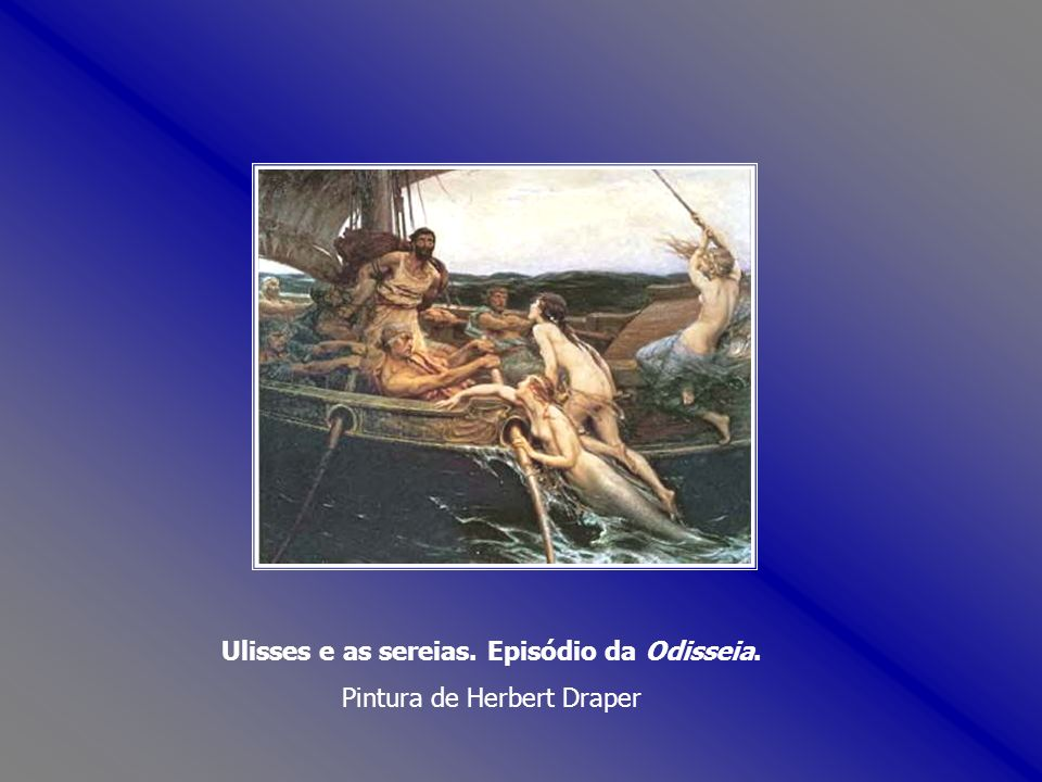 Ulisses e as sereias. Episódio da Odisseia.
