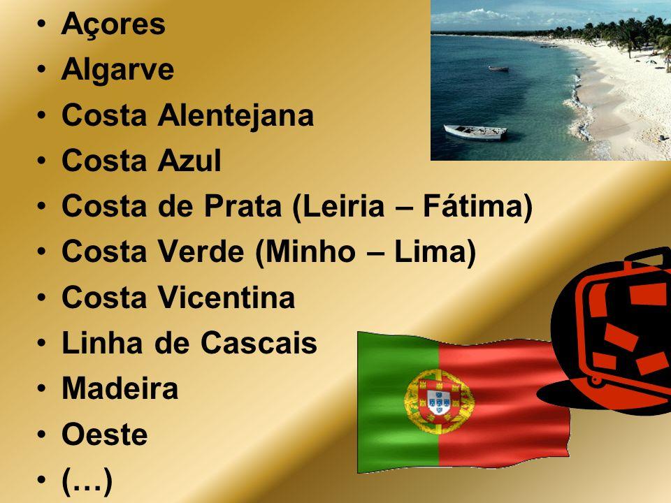 Açores Algarve. Costa Alentejana. Costa Azul. Costa de Prata (Leiria – Fátima) Costa Verde (Minho – Lima)