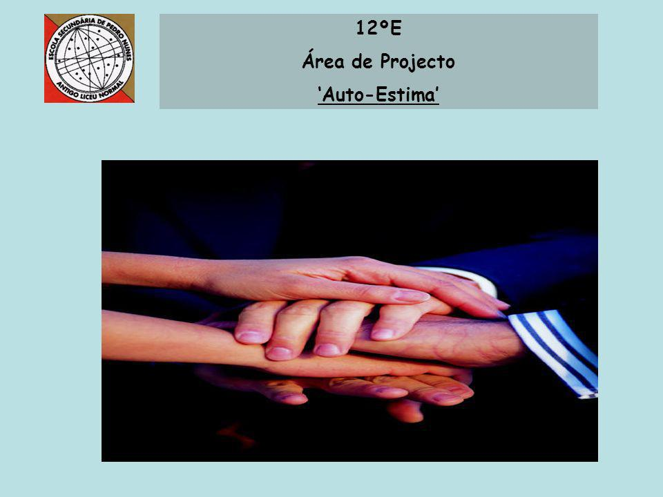 12ºE Área de Projecto 'Auto-Estima'