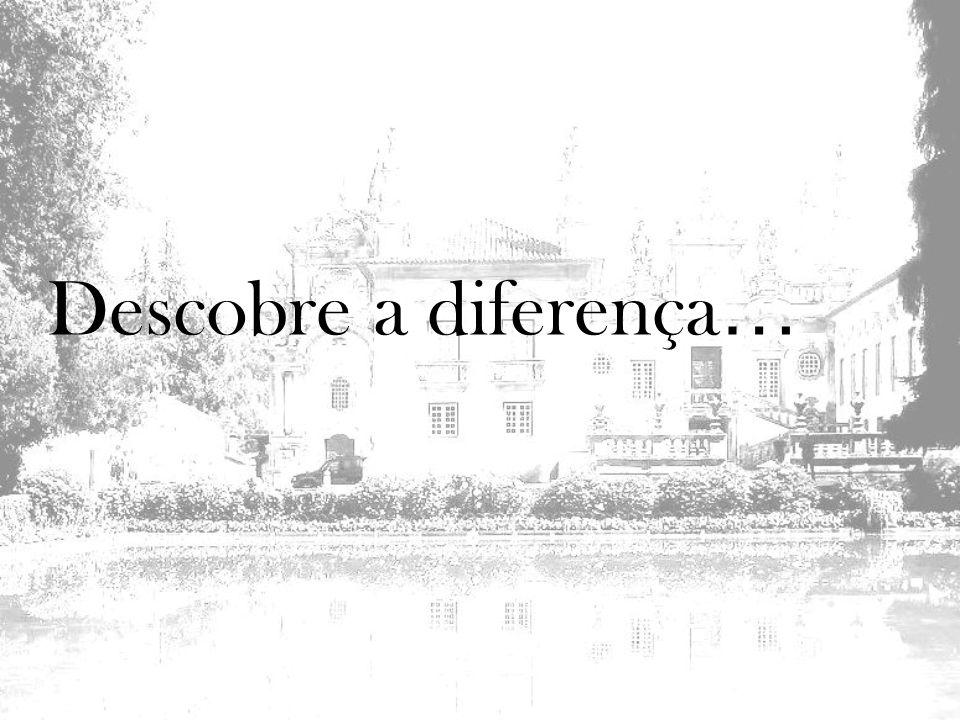 Descobre a diferença…