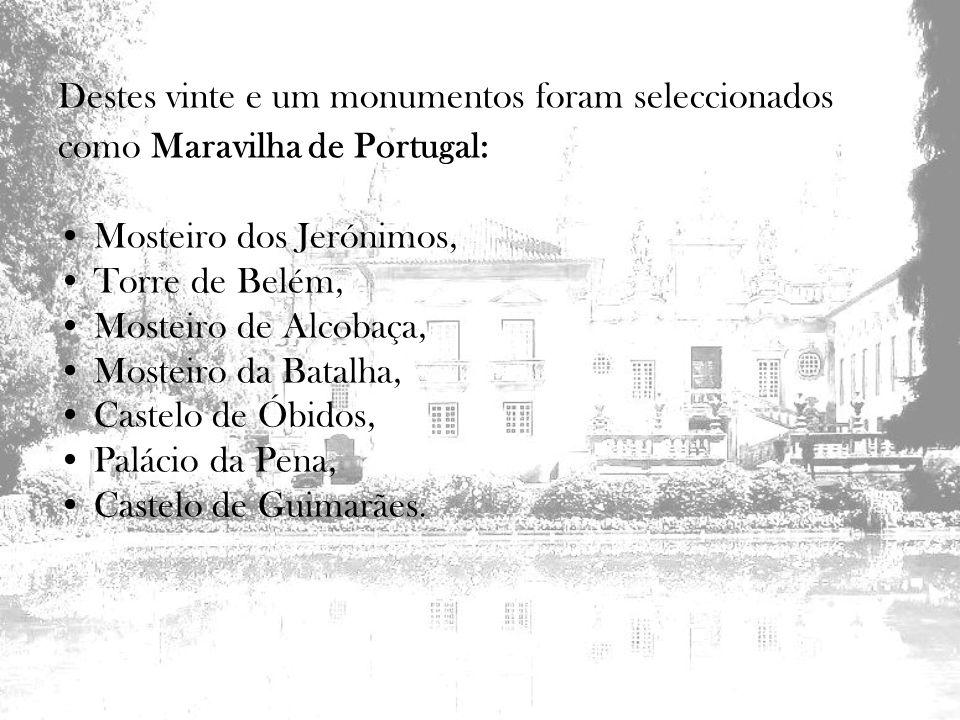 Destes vinte e um monumentos foram seleccionados