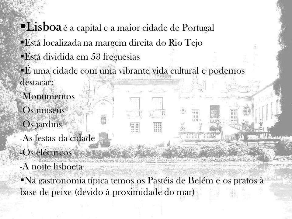 Lisboa é a capital e a maior cidade de Portugal