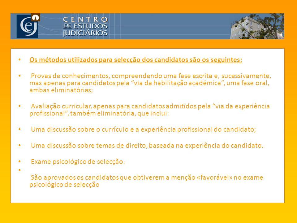 CEJ Os métodos utilizados para selecção dos candidatos são os seguintes: