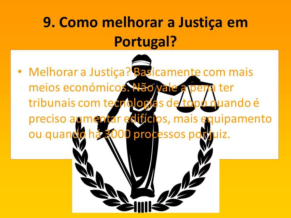 9. Como melhorar a Justiça em Portugal