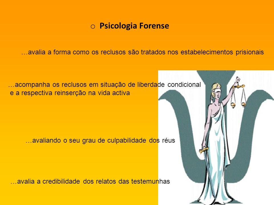 Psicologia Forense …avalia a forma como os reclusos são tratados nos estabelecimentos prisionais.