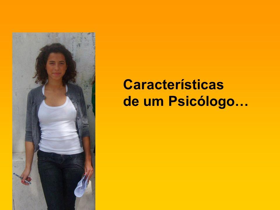 Características de um Psicólogo…