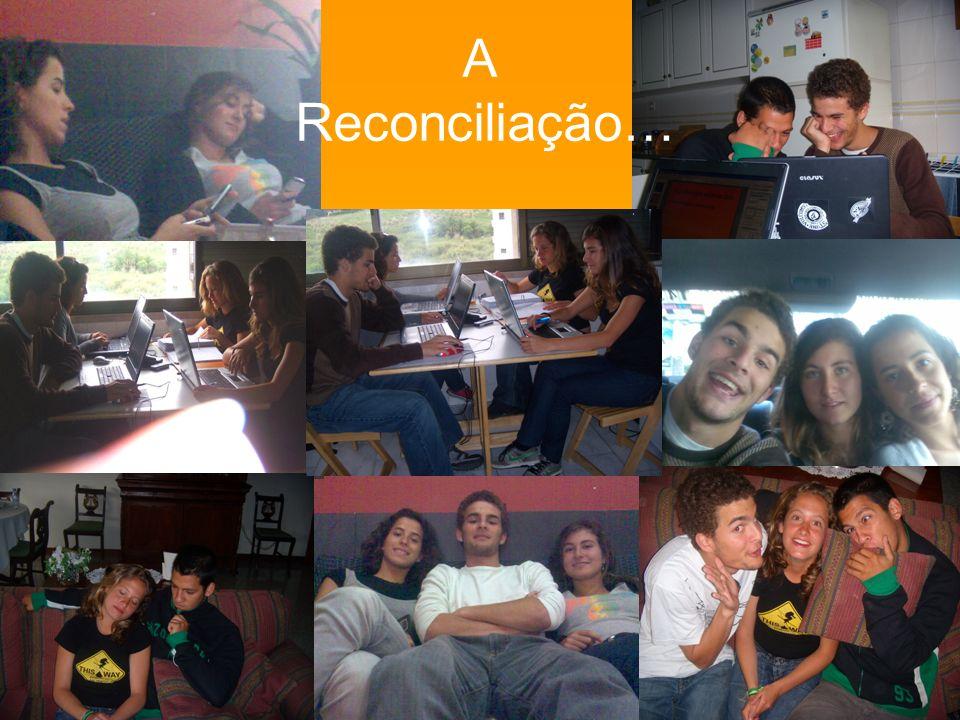 A Reconciliação…