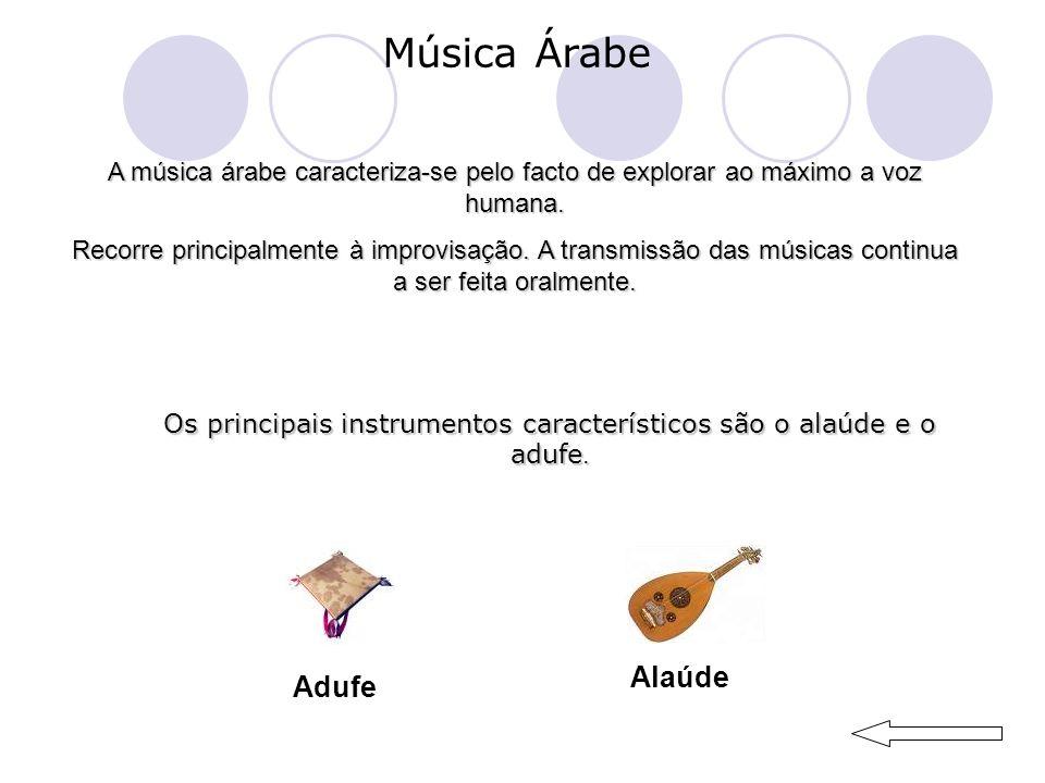 Os principais instrumentos característicos são o alaúde e o adufe.