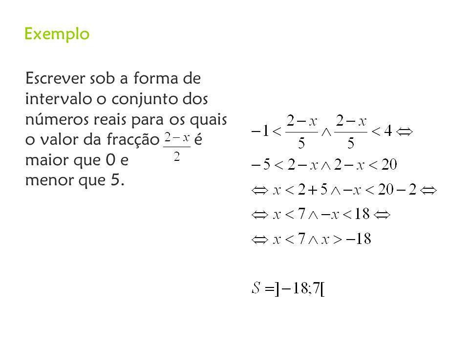 Escrever sob a forma de intervalo o conjunto dos números reais para os quais o valor da fracção é maior que 0 e