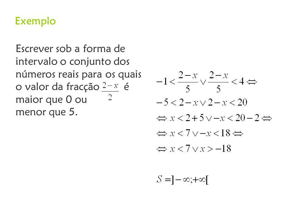 Escrever sob a forma de intervalo o conjunto dos números reais para os quais o valor da fracção é maior que 0 ou