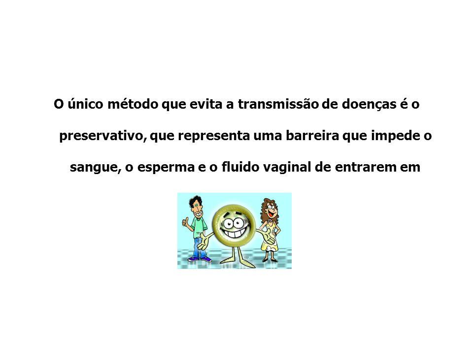 O único método que evita a transmissão de doenças é o preservativo, que representa uma barreira que impede o sangue, o esperma e o fluido vaginal de entrarem em contacto.