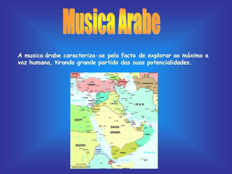 Musica ArabeA musica árabe caracteriza-se pelo facto de explorar ao máximo a voz humana, tirando grande partido das suas potencialidades.