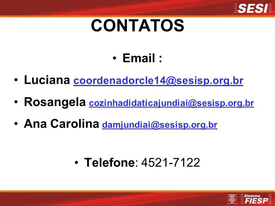 CONTATOS Email : Luciana coordenadorcle14@sesisp.org.br