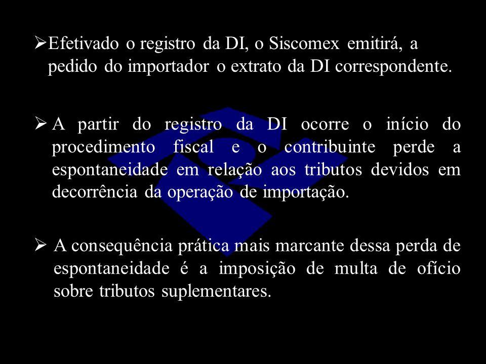 Efetivado o registro da DI, o Siscomex emitirá, a pedido do importador o extrato da DI correspondente.