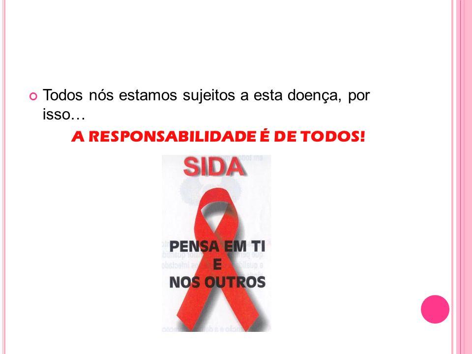 A RESPONSABILIDADE É DE TODOS!
