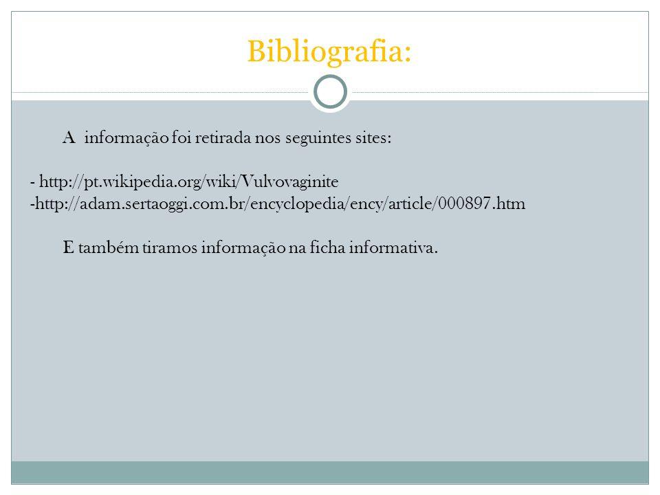 Bibliografia: A informação foi retirada nos seguintes sites: